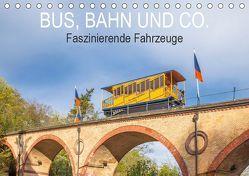 Bus, Bahn und Co. – Faszinierende Fahrzeuge (Tischkalender 2019 DIN A5 quer) von Scherf,  Dietmar