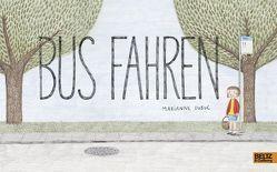 Bus fahren von Dubuc,  Marianne, Süßbrich,  Julia