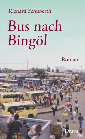 Bus nach Bingöl von Schuberth,  Richard