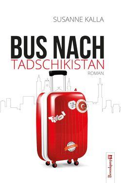 Bus nach Tadschikistan von Kalla,  Susanne