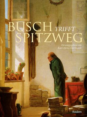 Busch trifft Spitzweg von Hartmann,  Karl-Heinz