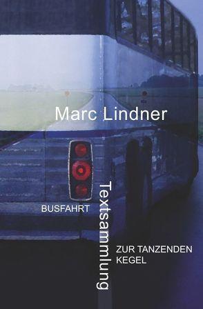Busfahrt – Zur tanzenden Kegel von Lindner,  Marc