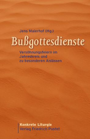 Bußgottesdienste von Maierhof,  Jens