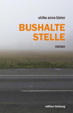 Bushaltestelle von Bleier,  Ulrike Anna