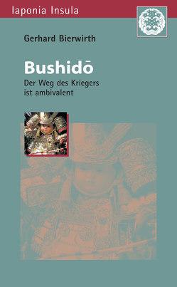 Bushido von Bierwirth,  Gerhard