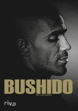 Bushido von Amend,  Lars, Ferchichi,  Anis Mohamed Youssef
