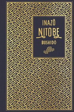 Bushido: Die Seele Japans von Nitobe,  Inazo