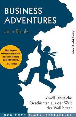 Business Adventures von Brooks,  John, Mattke,  Sascha
