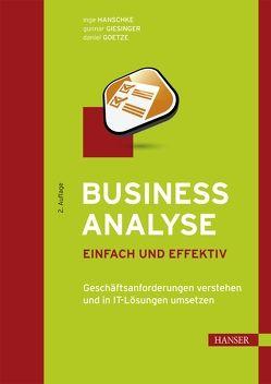Business Analyse – einfach und effektiv von Giesinger,  Gunnar, Goetze,  Daniel, Hanschke,  Inge