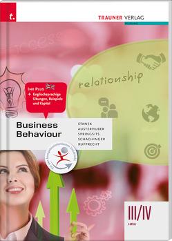 Business Behaviour III/IV HAK von Austerhuber,  Elke, Rupprecht,  Wolfgang, Schachinger,  Margit, Springsits,  Dagmar, Stanek,  Wolfgang