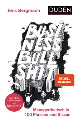 Business Bullshit von Bergmann,  Jens
