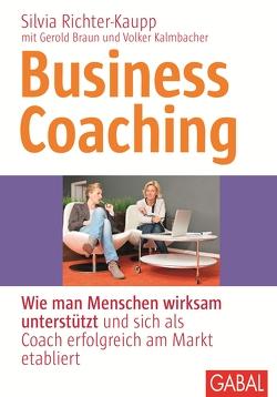 Business Coaching von Braun,  Gerold, Kalmbacher,  Volker, Richter-Kaupp,  Silvia