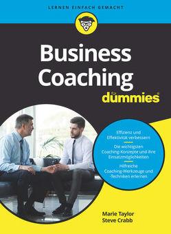 Business Coaching für Dummies von Crabb,  Steve, Peyton,  Christine, Taylor,  Marie