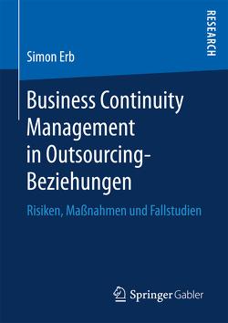 Business Continuity Management in Outsourcing-Beziehungen von Erb,  Simon