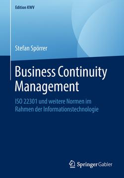 Business Continuity Management von Spörrer,  Stefan