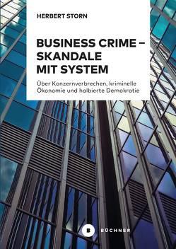 Business Crime – Skandale mit System von Storn,  Herbert
