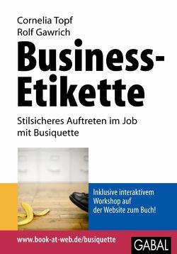 Business-Etikette von Gawrich,  Rolf, Topf,  Cornelia