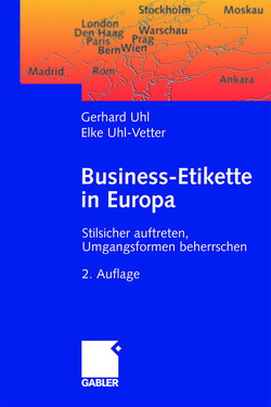 Business-Etikette in Europa von Uhl,  Gerhard, Uhl-Vetter,  Elke