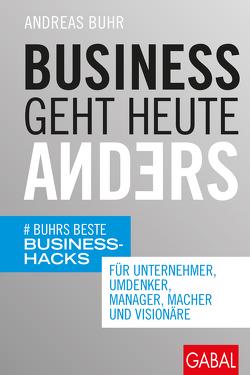 Business geht heute anders von Buhr,  Andreas