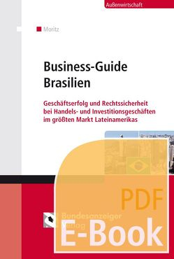 Business-Guide Brasilien (E-Book) von Hartmann,  Peter, Heid,  Benedikt, Klose,  Hans-Jürgen, Moritz,  Christian, Mundt,  Daniel, Naumann,  Karlheinz K, Schroeder,  Mario W.