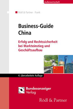 Business-Guide China von Frank,  Sergey, Rödl & Partner