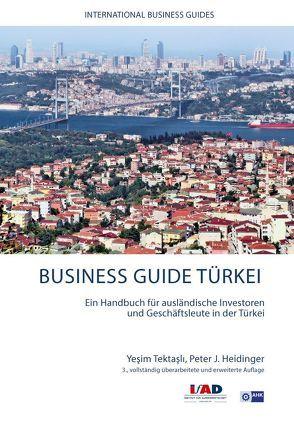 Business Guide Türkei von Heidinger,  Peter J., Tektasli,  Yesim