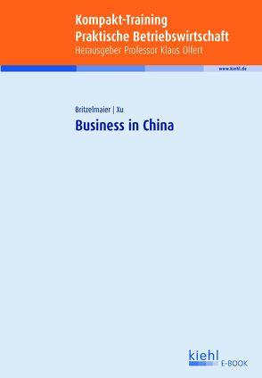 Business in China von Britzelmaier,  Bernd, Xu,  Yan