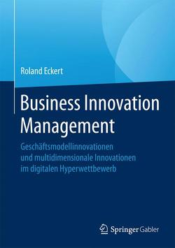 Business Innovation Management von Eckert,  Roland