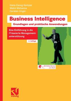 Business Intelligence – Grundlagen und praktische Anwendungen von Kemper,  Hans-Georg, Mehanna,  Walid, Unger,  Carsten