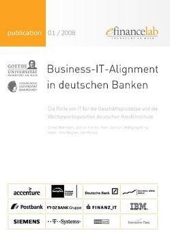 Business-IT-Alignment in deutschen Banken von Beimborn,  Daniel, Franke,  Jochen, Gomber,  Peter, König,  Wolfgang, Wagner,  Heinz-Theo, Weitzel,  Tim
