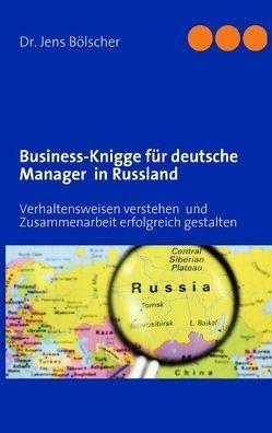 Business-Knigge  für deutsche Manager  in Russland von Bölscher,  Jens