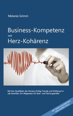 Business-Kompetenz mit Herz-Kohärenz von Grimm,  Melanie