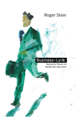Business-Lyrik von Stein,  Roger
