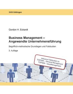 Business Management – Angewandte Unternehmensführung von Eckardt,  Gordon H.
