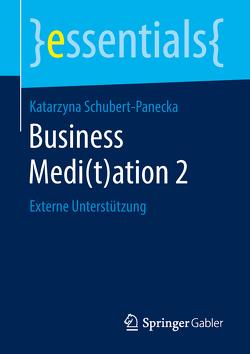 Business Medi(t)ation 2 von Schubert-Panecka,  Katarzyna