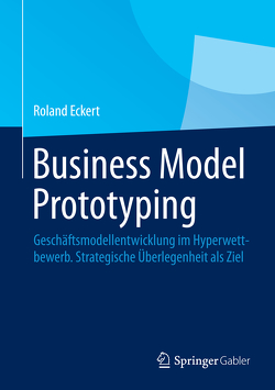 Business Model Prototyping von Eckert,  Roland