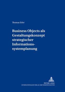Business Objects als Gestaltungskonzept strategischer Informationssystemplanung von Erler,  Thomas