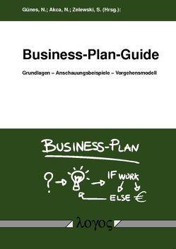 Business-Plan-Guide von Akca,  Naciye, Günes,  Nazif, Zelewski,  Stephan