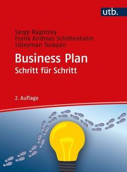 Business Plan Schritt für Schritt von Ragotzky,  Serge, Schittenhelm,  Frank-Andreas, Torasan,  Süleyman
