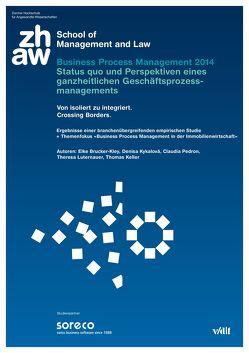 Business Process Management 2014 – Status quo und Perspektiven eines ganzheitlichen Geschäftsprozessmanagements von Brucker-Kley,  Elke, Kykalová,  Denisa, Pedron,  Claudia, ZHAW