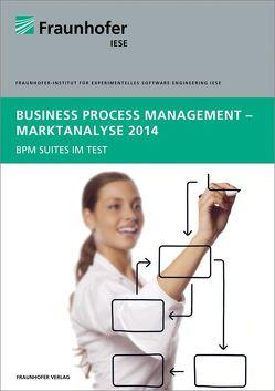 Business Process Management – Marktanalyse 2014. von Adam,  Sebastian, Koch,  Matthias, Neffgen,  Fabian, Riegel,  Norman, Weidenbach,  Justine