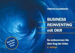 Business Reinventing mit OKR von Kalkbrenner,  Christian