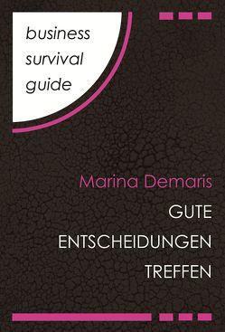 Business Survival Guide: Gute Entscheidungen treffen von Demaris,  Marina