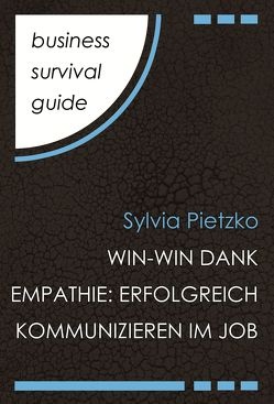 Business Survival Guide: Win-Win dank Empathie von Pietzko,  Sylvia