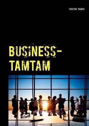 Business Tamtam von Tauber,  Torsten