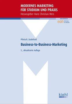 Business-to-Business-Marketing von Godefroid,  Peter, Pförtsch,  Waldemar