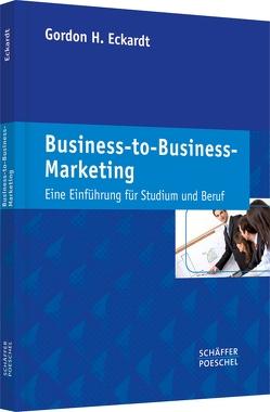 Business-to-Business-Marketing von Eckardt,  Gordon H.