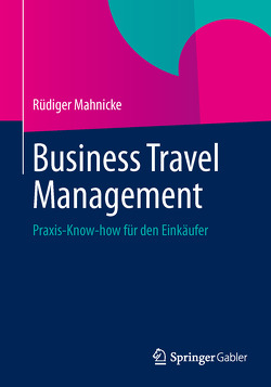 Business Travel Management von Mahnicke,  Rüdiger