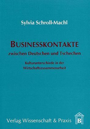 Businesskontakte zwischen Deutschen und Tschechen von Schroll-Machl,  Sylvia