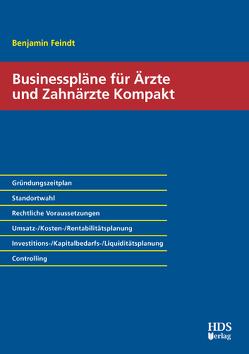 Businesspläne für Ärzte und Zahnärzte Kompakt von Feindt,  Benjamin